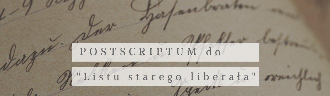 """Postscriptum"" do listu starego liberała – Jacek Kurczewski"