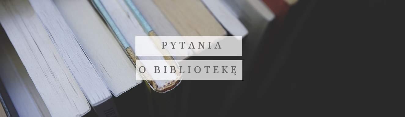 Pytania o bibliotekę Cezarego Wodzińskiego | Dobrosław Kot (PP 143/2017)