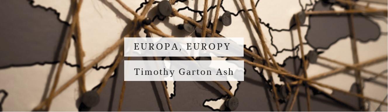 Europa, Europy | Timothy Garton Ash (PP 144/2017)