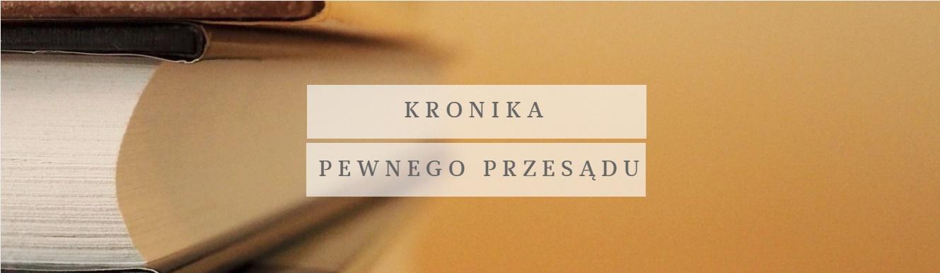 Kronika pewnego przesądu | Aleksander Kaczorowski (PP144/2017)