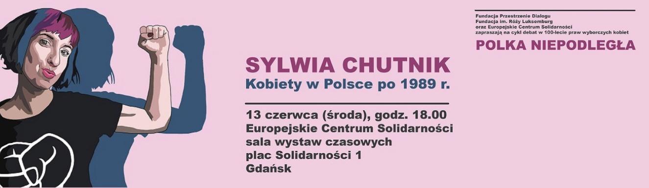 Kobiety w Polsce po 1989 roku | Sylwia Chutnik w ECS