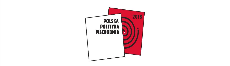 Polska Polityka Wschodnia 2018