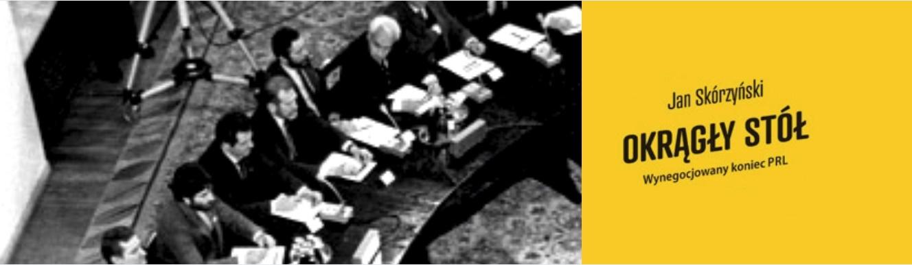 Okrągły stół. Wynegocjowany koniec PRL | Książka tygodnia